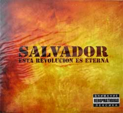 SALVADOR ''Esta Revolution Es Eterna'' (digipak) (2006 Russian press, AOR CD 010/06, mint/mint, still sealed) (CD)
