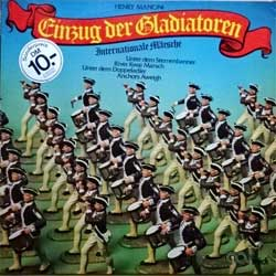 винил LP HENRY MANCINI ''Einzug Der Gladiatoren: Internationale Marsche'' (1973 German press, laminated, MID 26 009, ex-/ex-)