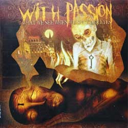 "WITH PASSION '""What We See When We Shut Our Eyes'' (2007 Russian press, MOSH348CD, mint/mint) (CD)"