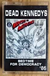 аудиокассета DEAD KENNEDYS ''Bedtime For Democracy'' (1986 RI 1996 Russian RARE press, 1086, near mint/mint) (MC2741)