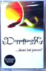 аудиокассета DOPPELGANGER ''…Desire Lost Forever?'' (2003 Russian press, JN-018-4, mint/mint, still sealed) (MC1622) (D)