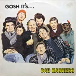 винил LP BAD MANNERS ''Gosh It's…'' (1981 Holland press, textured, innersleeve, 1A064-64601, vg+/ex)