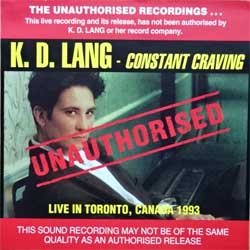 K.D.LANG ''Constant Craving (Live In Toronto, Canada 1993)'' (1994 Australian RARE press, GRA-008-A, mint/mint) (CD)