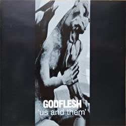 GODFLESH ''Us And Them'' (1999 RI 2003 Russian press, MOSH 179 CD, ex/mint) (CD) (D)