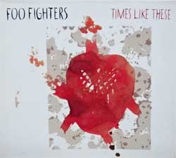 FOO FIGHTERS ''Times Like These'' (2003 EU press, 74321-983702, matrix Sonopress, ex-/ex) (digipak) (CD)