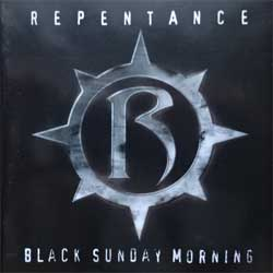 REPENTANCE ''Black Sunday Morning'' (2006 Russian RARE press, JN-084-2, near mint/near mint) (CD)