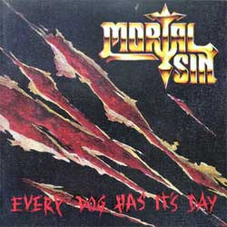 MORTAL SIN ''Every Dog Has It's Day'' (Russian RARE limited edition press, CDFLAG 61, mint/mint) (CD)