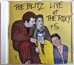 BLITZ ''Live At The Roxy + 5'' (2010 UK press, near mint/mint, new) (CD-R) (CD)
