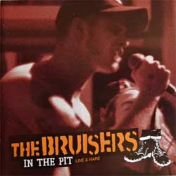 BRUISERS ''In The Pit (Live And Rare)'' (2000 USA  press, near mint/mint, new) (CD)