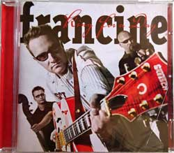 FRANCINE ''King For A Day'' (2005 RI 2007 German press, new, sealed) (CD)