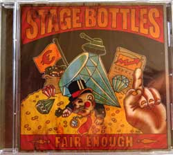 STAGE BOTTLES ''Fair Enough'' (2013 German press, new, sealed) (CD)