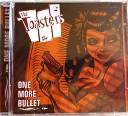 TOASTERS ''One More Bullet'' (2007 Switzerland press, new, sealed) (CD)