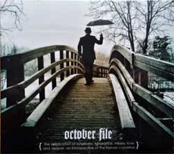 OCTOBER FILE ''The Application Of Loneliness, Ignorance, Misery, Love And Despair: An Introspective Of The Human Condition'' (2014 UK press, candle359cd, new, sealed) (digipak) (CD)