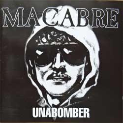 MACABRE ''Unabomber'' (1999 Holland press, HHR030, near mint/near mint) (CD)