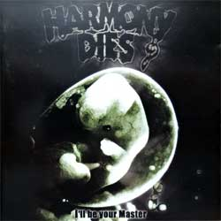 HARMONY DIES ''I'll Be Your Master'' (2000 German press, ARS CD 028, mint/mint) (CD)