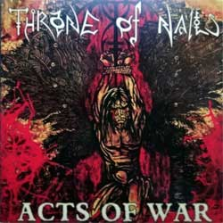 THRONE OF NAILS ''Acts Of War'' (2002 USA press, CRASH 61010-2, mint/mint) (CD)