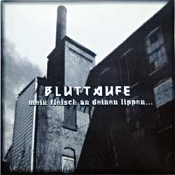 BLUTTAUFE ''Mein Fleisch An Deinen Lipen…'' (2000 German press, hunt cd 001, mint/mint) (CD)