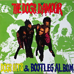 DOGS D'AMOUR ''Dogs Hits & Bootleg Album'' (1991 UK 1st press, CHI 9020-2, matrix SONOPRESS F-5251 / CHI9020-2 A, mint/mint) (CD) (D)