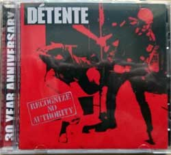 D?TENTE ''Recognize No Authority (30 Year Anniversary)'' (1986 RI 2017 USA press, 6 bonustracks, 760137966623, new, sealed) (CD) (D)