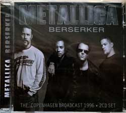 METALLICA ''Berserker (The Copenhagen Broadcast 1996)'' (2017 UK RARE press, GRNCD017, new, sealed) (2xCD)