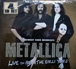 METALLICA ''Live On Air - The Early Years (Legendary Radio Broadcasts)'' (2016 German RARE press, LM 146, new, sealed) (digipak) (4xCD)