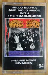 аудиокассета DEAD KENNEDYS (JELLO BIAFRA and MOJO NIXON with THE TOADLIQUORS) ''Praire Home Invasion'' (1994 Ri 1997 Russian RARE press, 1186, mint/mint) (MC3675)