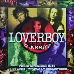 LOVERBOY ''Loverboy Classics - Their Greatest Hits'' (1994 Canada press, CCK 80198, matrix MFG BY CINRAM #940718AA CGK-80198, ex+/mint) (CD)