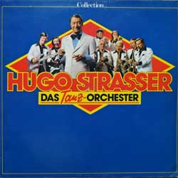 винил LP HUGO STRASSER Und Sein Tanzorchester ''Collection'' (German press, 1C028-46272, vg+/ex)