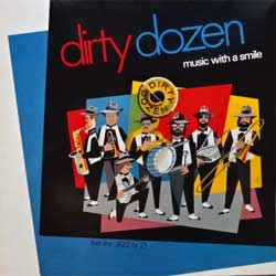 винил LP DIRTY DOZEN ''Music With A Smile (Feel The Jazz Serie Vol.21)'' (1987 Holland press, insert, RCS 595, vg/ex-)