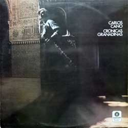 винил LP CARLOS CANO ''Cronicas Granadinas'' (1978 RI 1985 Spain press, 84.2130/6, vg+/vg+)