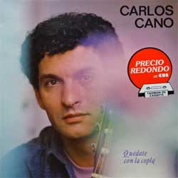 винил LP CARLOS CANO ''Quedate Con La Copla'' (1987 Spain press, laminated, 4509371, vg+/near mint)
