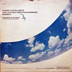винил LP ANDRE KOSTELANETZ And The New York Philharmonic ''Images In Flight (A North American Odyssey)'' (USA press, CSP 201, vg/vg)