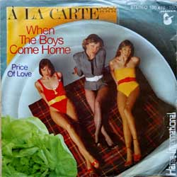 "винил LP A LA CARTE ""When The Boys Come Home - Price Of Love"" (7""single) (1979 German press, ex-/vg+)"