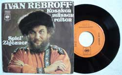 винил LP IWAN REBROFF ''Kosaken Mussen Reiten - Spiel' Zigeuner'' (7''single) (1970 German press, ex-/ex-)