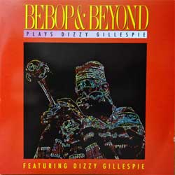 BEBOP & BEYOND ''Plays Dizzy Gillespie Featuring Dizzy Gillespie'' (1991 German press, R2 79170, matrix 097.830.279.170.2 CDM01, mint/mint) (CD) (D)