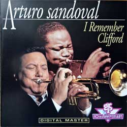 ARTURO SANDOVAL ''I Remember Clifford'' (1992 Austria press, GRP-96682, matrix 038.131.096.682.9, ex+/mint) (CD) (D)