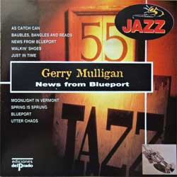 GERRY MULLIGAN ''News From Blueport (What Is There To Say?)'' (1959 RI 1996 Spain press, JB033, GJ-033*1 Sonopress BEREMORY, ex+/mint) (CD)