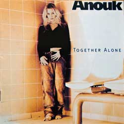 ANOUK ''Together Alone'' (1997 EU press, 74321550022, matrix Sonopress T-7573/4321550022 A, vg+/mint) (CD)