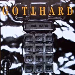 GOTTHARD ''Dial Hard'' (1993 RI 1997 Russian RARE press, matrix A-270, ex-/mint) (CD)