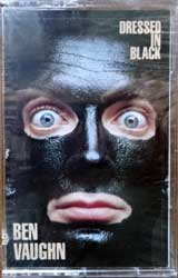 аудиокассета BEN VAUGHN ''Dressed In Black'' (1990 USA press, 7-73539-4, mint/mint, still sealed) (MC2108)