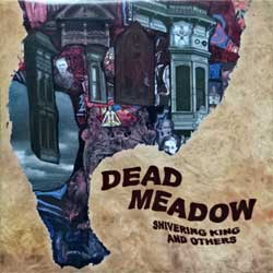 DEAD MEADOW ''Shivering King And Others'' (2003 USA press, Ole 566-2, matrix LN OLE 566-2 04 M1S2, ex+/mint) (CD)