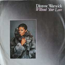 винил LP DIONNE WARWICK ''Without Your Love'' (7''single) (1985 German press, ex)