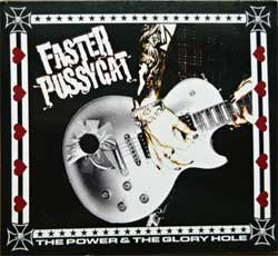 FASTER PUSSYCAT ''The Power & Glory Hole'' (2006 USA press, 008333010024, MQF7573 Disc Makers 01 MQF7573 Disc Makers 01, near mint/ex) (digipak) (CD)