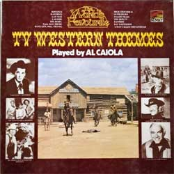винил LP AL CAIOLA ''TV Western Themes Played By Al Caiola'' (1973 UK press, laminated, SLS 50360, ex/ex)