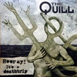 QUILL ''Hooray! It's A Deathtrip'' (2003 German press, SPV 085-69382 CD, matrix sonopress 50782273/085-69382P 02, mint/mint) (CD)