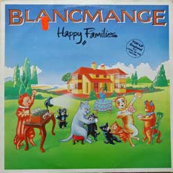 винил LP BLANCMANGE ''Happy Families'' (1982 German press, 6.25418 AO, vg+/vg+)