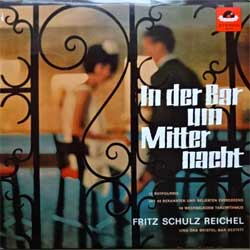 винил LP FRITZ SCHULZ-REICHEL (Und Das Bristol-Bar-Sextett) ''In der Bar um Mitternacht'' (1963 German press, 237 118, ex-/ex-)