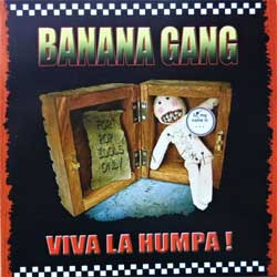 BANANA GANG ''Viva La Humpa!'' (2006 Russian press, ex+/ex+) (CD)