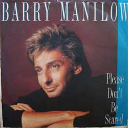 винил LP BARRY MANILOW ''Please Don't Be Scared - A Little Travelin' Music, Please'' (7'' single)