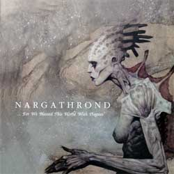 NARGATHROND ''…For We Blessed This World With Plagues'' (2003 Russian press, CDM 1103-1547, mint/mint) (CD)